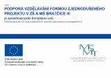 Podpora vzdělávání formou zjednodušeného projektu v ZŠ a MŠ Bratčice III